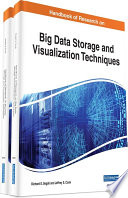 Handbook of Research on Big Data Storage and Visualization Techniques