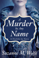 A Murder By Any Name : court, it's up to a hot-tempered spy...