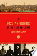 The Russian Origins Of The First World War : of the war's beginning as either...