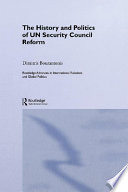 The History And Politics Of Un Security Council Reform