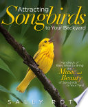 Attracting Songbirds to Your Backyard