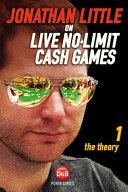 Jonathan Little on Live No Limit Cash Games