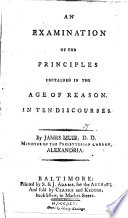An Examination of the principles contained in the Age of Reason  by Tom Paine   In ten discourses
