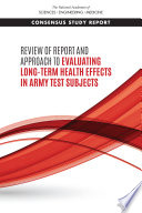 Review Of Report And Approach To Evaluating Long Term Health Effects In Army Test Subjects