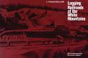 Logging Railroads of the White Mountains