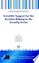 Scientific Support for the Decision Making in the Security Sector