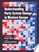 Understanding Party System Change in Western Europe