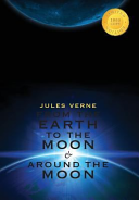 From the Earth to the Moon   Around the Moon  2 Books in 1   1000 Copy Limited Edition