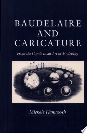 Baudelaire and Caricature: From the Comic to an Art of Modernity - ISBN:9780271042879
