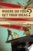 Where Do You Get Your Ideas