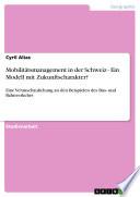 Mobilitätsmanagement in der Schweiz - Ein Modell mit Zukunftscharakter?