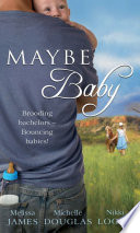 Maybe Baby One Small Miracle The Cattleman The Baby And Me Maybe Baby Mills Boon MB Outback Baby Tales Book 1