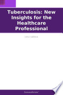 Tuberculosis New Insights For The Healthcare Professional 2012 Edition
