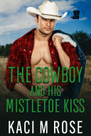 The Cowboy And His Mistletoe Kiss