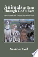 Animals as Seen Through God   S Eyes