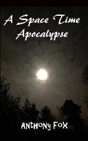A Space Time Apocalypse
