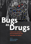 Bugs As Drugs : d. cani have assembled a fascinating...