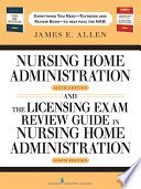 Nursing Home Administration  6th Edition   the Licensing Exam Review Guide in Nursing Home Administration  6th Edition