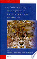A Companion to the Catholic Enlightenment in Europe Catholic Enlightenment In Europe It Surveys The Diversity