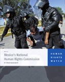 Human Rights Watch Mexico's National Human Rights Commision