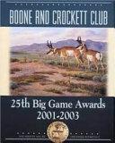 Boone and Crockett Club's 25th Big Game Awards, 2001-2003