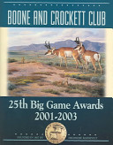 Boone and Crockett Club's 25th Big Game Awards, 2001-2003