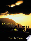 Discovering Darkness in the Light