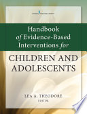 Handbook of Evidence Based Interventions for Children and Adolescents