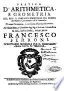 Pratica d'arithmetica, e geometria del rev. p. Lorenzo Forestani da Pescia de' Minori conventuali di S. Francesco