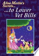 Alisa Merlin S Secrets To Lower Vet Bills