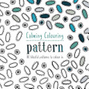 Calming Colouring Patterns : the tension ease from your...