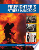 The Firefighter s Fitness Handbook