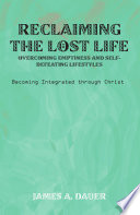download ebook reclaiming the lost life: overcoming emptiness and self-defeating lifestyles pdf epub
