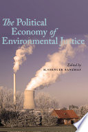 The Political Economy of Environmental Justice
