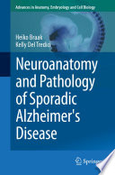 Neuroanatomy and Pathology of Sporadic Alzheimer s Disease