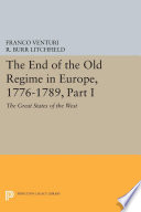 The End of the Old Regime in Europe  1776 1789  Part I