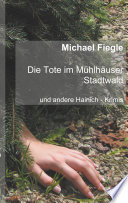 Die Tote im Mühlhäuser Stadtwald