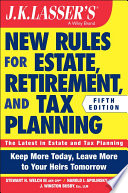 JK Lasser s New Rules for Estate  Retirement  and Tax Planning