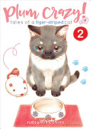 Plum Crazy! Tales Of A Tiger-Striped Cat : lovers everywhere! plum, as her family calls her,...