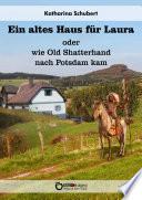 Ein altes Haus für Laura oder wie Old Shatterhand nach Potsdam kam