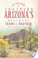 A Guide To Southern Arizona S Historic Farms Ranches