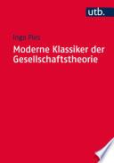 Moderne Klassiker der Gesellschaftstheorie