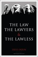 The Law  the Lawyers and the Lawless