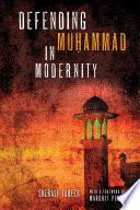 Defending Muḥammad in Modernity