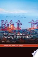 The Global Political Economy of Ra  l Prebisch