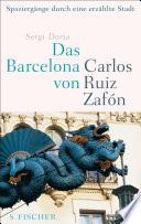 Das Barcelona von Carlos Ruiz Zaf  n