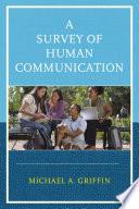 A Survey of Human Communication