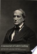 A Memorial of Caleb Cushing Book PDF