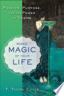 Ebook Make Magic of Your Life Epub T. Thorn Coyle Apps Read Mobile