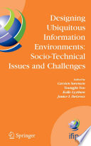 Designing Ubiquitous Information Environments  Socio Technical Issues and Challenges